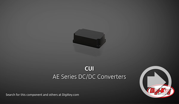 Digi-Key Daily Video Highlights CUI's Ultra-Wide Input Dc-Dc Converters
