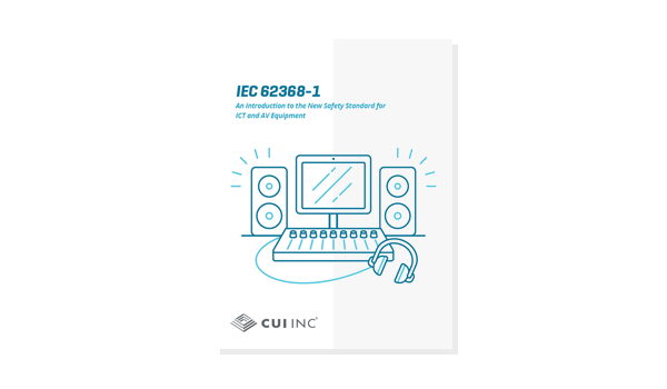 IEC 62368-1: An Introduction to the New Safety Standard for ICT and AV Equipment