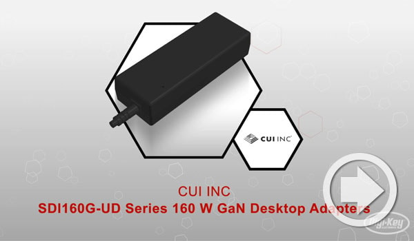 Digi-Key Design Essentials Video Highlights CUI's SDI160G-UD GaN Adapters