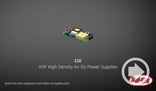 Digi-Key Daily Video Showcases CUI's High Density Ac-Dc Power Supplies