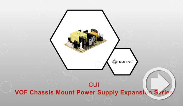 Digi-Key Design Essentials Video Highlights CUI's VOF Chassis Mount Power Supplies